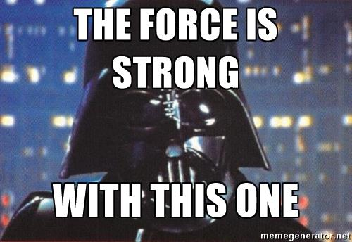 darth-vader-the-force-is-strong-with-this-one.jpg