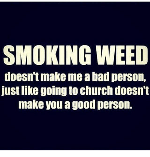 smoking-weed-doesnt-make-me-a-bad-person-just-like-11762028.png